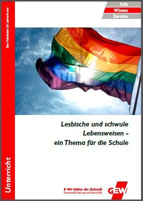 gew Lesbische und schwule Lebensweisen – ein Thema für die Schule